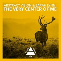 Abstract Vision - The Very Center Of Me (Single)