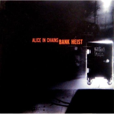 Alice In Chains - Bank Heist