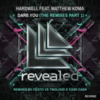 Hardwell - Dare You - The Remixes Part 1 - Remixes By Tiesto vs Twoloud & Cash Cash (Single)
