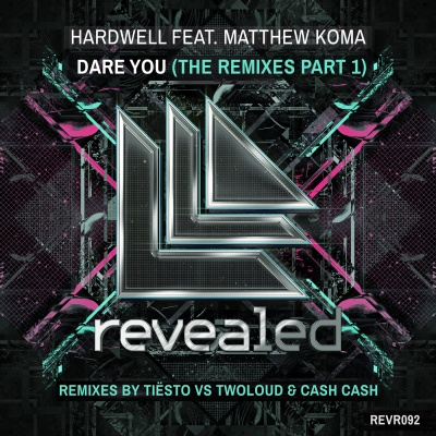 Hardwell - Dare You - The Remixes Part 1 - Remixes By Tiesto vs Twoloud & Cash Cash (Single)