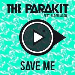 The Parakit - Save Me (Single)