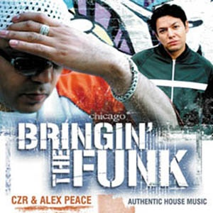 Alex Peace - CZR & Alex Peace - Bringin' The Funk