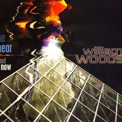 William Woods - The Hear and Now