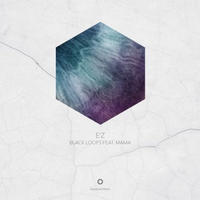 BLACK LOOPS - E'Z (Kyle Watson Remix)