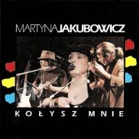 Martyna Jakubowicz - Kolysz mnie (1CD)