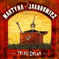 Martyna Jakubowicz - Tylko Dylan