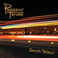 Present Tense - Smooth Talkin'