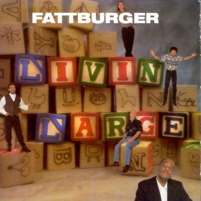 Fattburger - Livin' Large