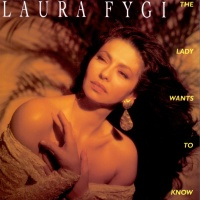 Laura Fygi - The Lady Wants To Know