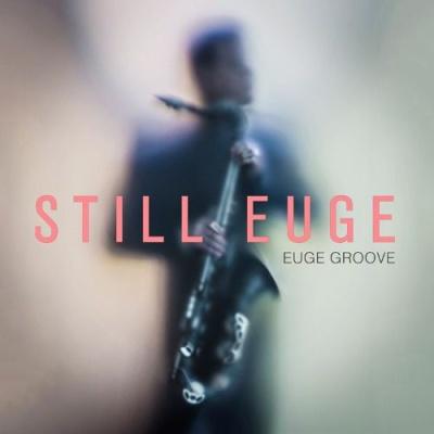 Euge Groove - Still Euge