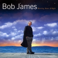 Bob James - Morning, Noon, & Night