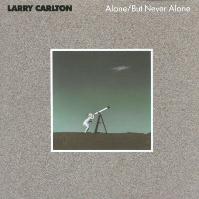 Larry Carlton - Alone/But Never Alone