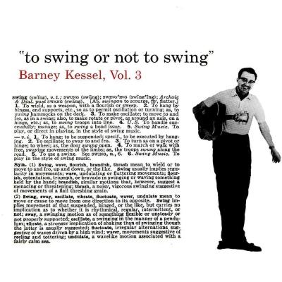 Barney Kessel - Barney Kessel, Vol. 3: To Swing or Not to Swing