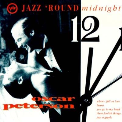 Oscar Peterson - Jazz 'Round Midnight: Oscar Peterson