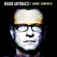 Biagio Antonacci - L'amore comporta (Album)