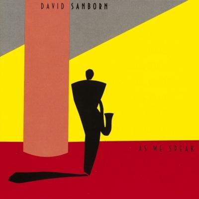 David Sanborn - As We Speak