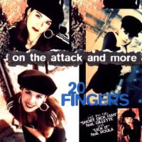 20 Fingers - On The Attack & More (Album)