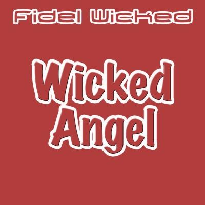 Fidel Wicked - Wicked Angel