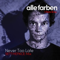 Alle Farben - Never Too Late