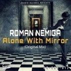 Roman Nemiga - Alone With Mirror