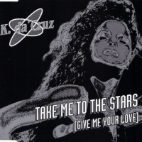 K. Da Cruz - Take Me To The Stars (Give Me Your Love) CDM