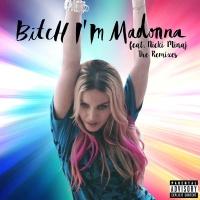 Bitch I'm Madonna (feat. Nicki Minaj) [The Remixes]