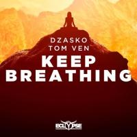 Dzasko - Keep Breathing (Original Mix)