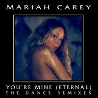 You're Mine (Eternal) Remixes
