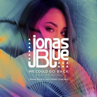 Jonas Blue - We Could Go Back (Jonas Blue & Jack Wins Club Remix)