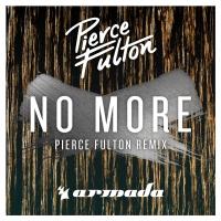 Pierce Fulton - No More (Pierce Fulton Remix)
