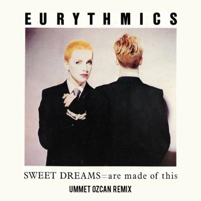 Eurythmics - Sweat Dreams (Ummet Ozcan Remix)