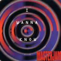 Masterjam - I Wanna Know