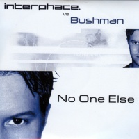 Bushman vs Interphace - No One Else