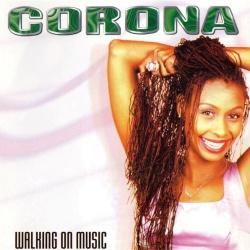 Corona - Walking On Music