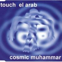Touch El Arab - Cosmic Muhamar