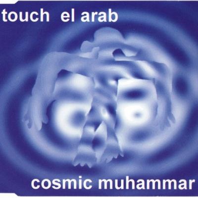 Touch El Arab - Cosmic Muhammar