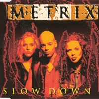 Metrix - Slow Down