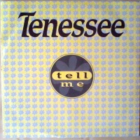 TENESSEE - Tell Me