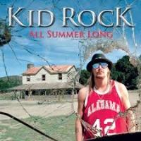 Kid Rock - All Summer Long