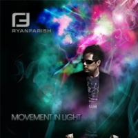 Ryan Farish - Movement In Light