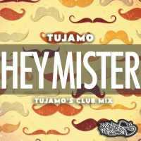 Hey Mister (Tujamo's Club Mix)
