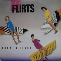 The Flirts - Born To Flirt