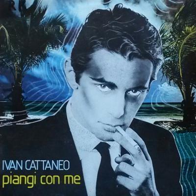 Ivan Cattaneo - Piangi Con Me