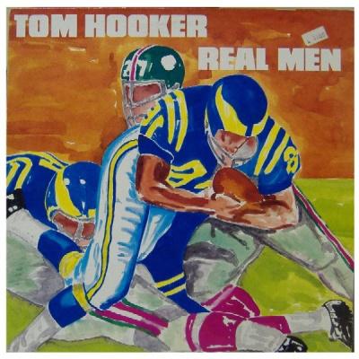 Tom Hooker - Real Men