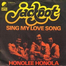 Jackpot - Sing My Love Song / Honolee Honola