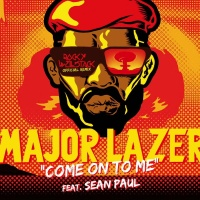 Major Lazer - Come On To Me