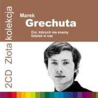 Marek Grechuta - Marek Grechuta - Zlota Kolekcja - Dni Ktorych Nie Znamy