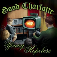 Good Charlotte - The Young and the Hopeless