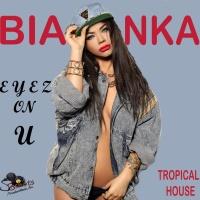 Бьянка - Eyez On U