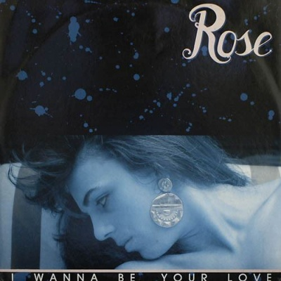 Rose - I Wanna Be Your Love